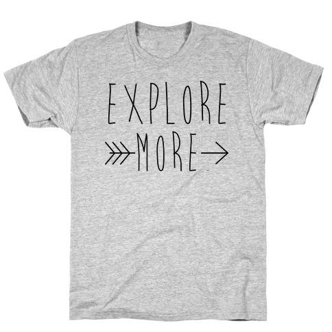 Explore More T-Shirt