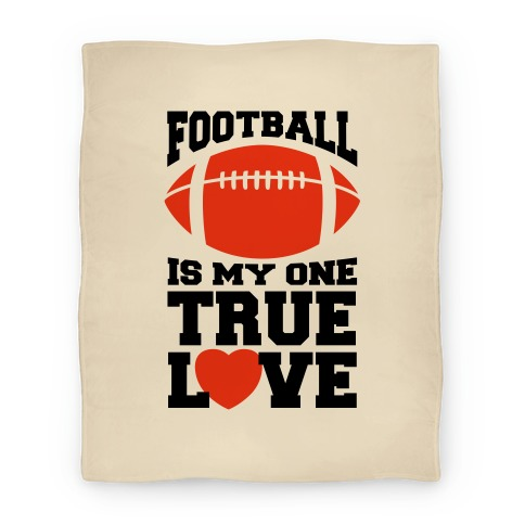 Football Is My One True Love Blanket Blanket