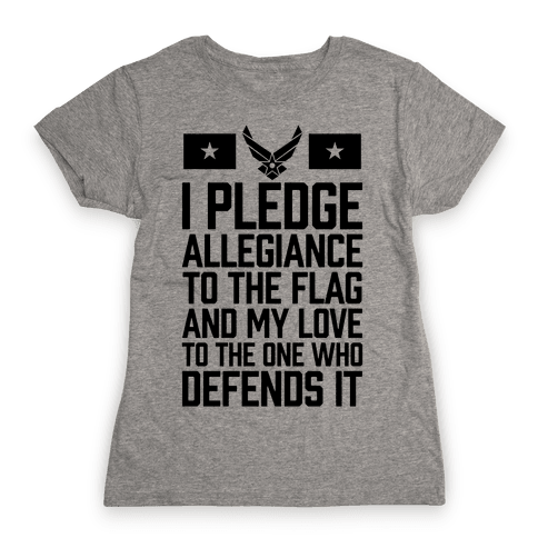 I Pledge Allegiance To The Flag (Air Force) Womens T-Shirt