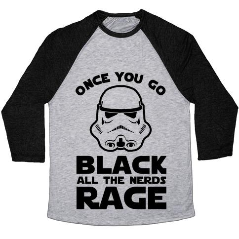 Once You Go Black the Nerds Rage Baseball Tee
