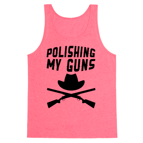 Polishing My Guns Tank Top