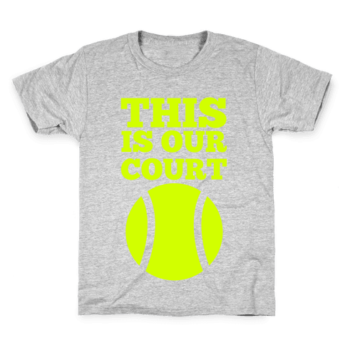 This Is Our Court (Tennis) Kids T-Shirt