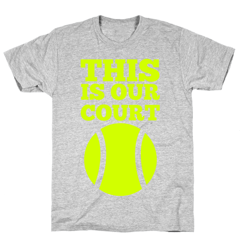 This Is Our Court (Tennis) Mens T-Shirt