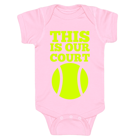 This Is Our Court (Tennis) Baby Onesy