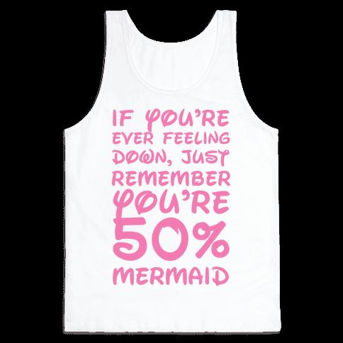 Remember You're 50% Mermaid