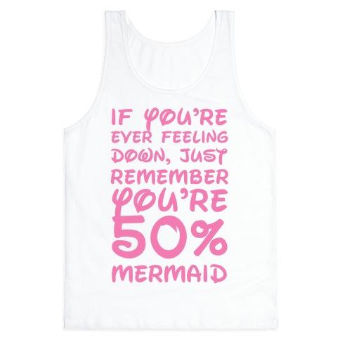 Remember You're 50% Mermaid Tank Top