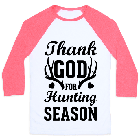 Thank God For Hunting Season Baseball Tee