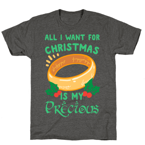 All I Want For Christmas is My Precious Mens/Unisex T-Shirt