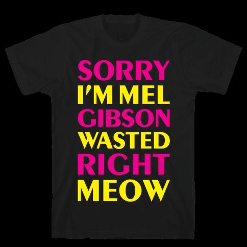 Mel Gibson Wasted Mens T-Shirt