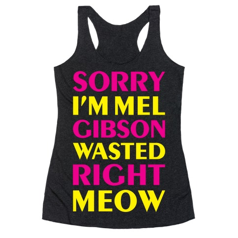 Mel Gibson Wasted Racerback Tank Top