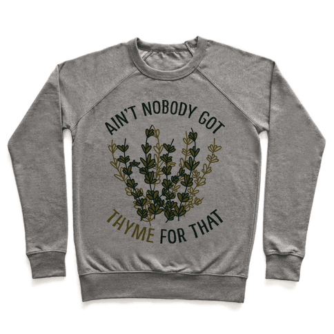 Ain't Nobody Got Thyme for That Pullover
