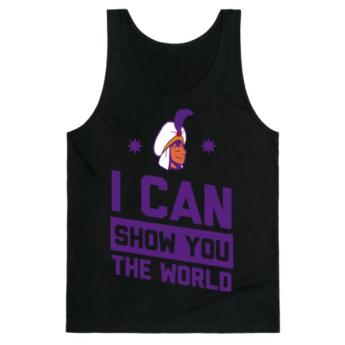I Can Show You the World Tank Top