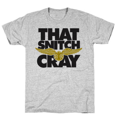 That Snitch Cray (Tank) Mens T-Shirt