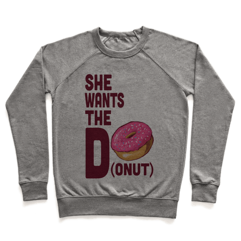 She Wants the D(onut) Pullover