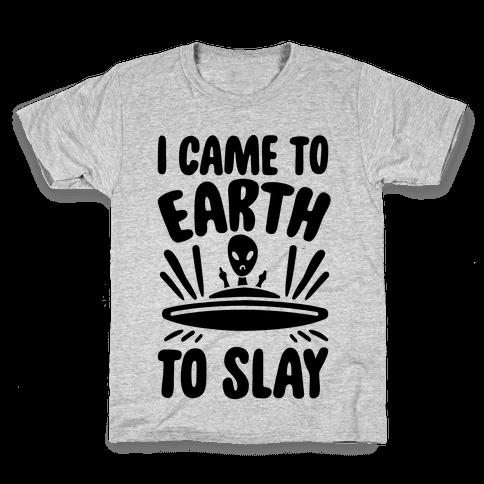 I Came To Earth To Slay Kids T-Shirt