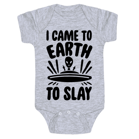 I Came To Earth To Slay Baby Onesy