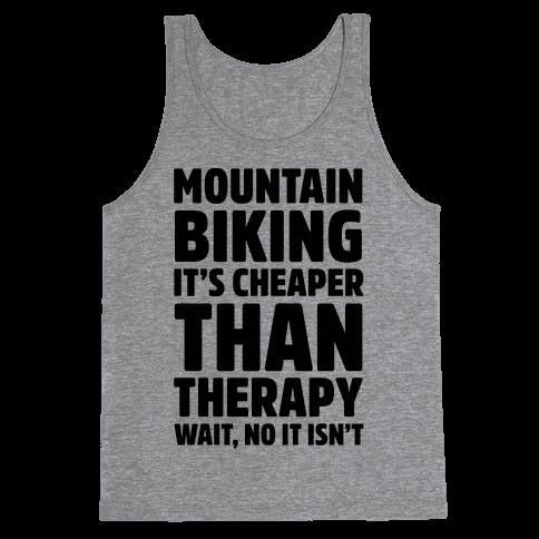 Mountain Biking It's Cheaper Than Therapy Tank Top
