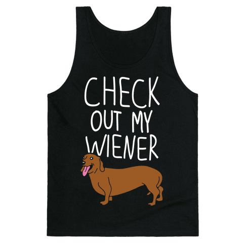 Check Out My Wiener Tank Top