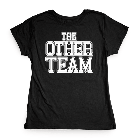 The Other Team Womens T-Shirt