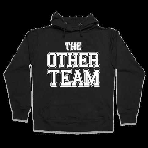The Other Team Hooded Sweatshirt