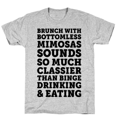 Brunch With Bottomless Mimosas Mens T-Shirt