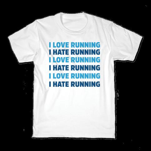 I Love Running I Hate Running Kids T-Shirt