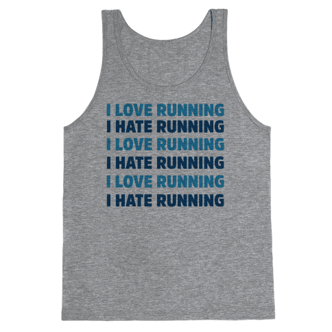 I Love Running I Hate Running Tank Top