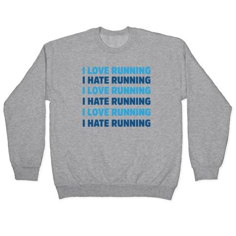 I Love Running I Hate Running Pullover