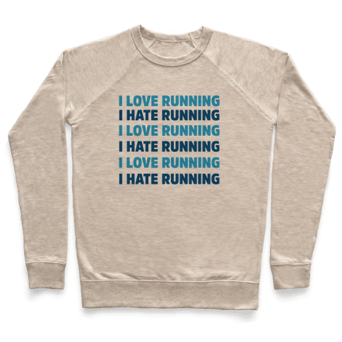 I Love Running I Hate Running Pullover