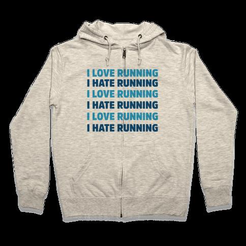 I Love Running I Hate Running Zip Hoodie