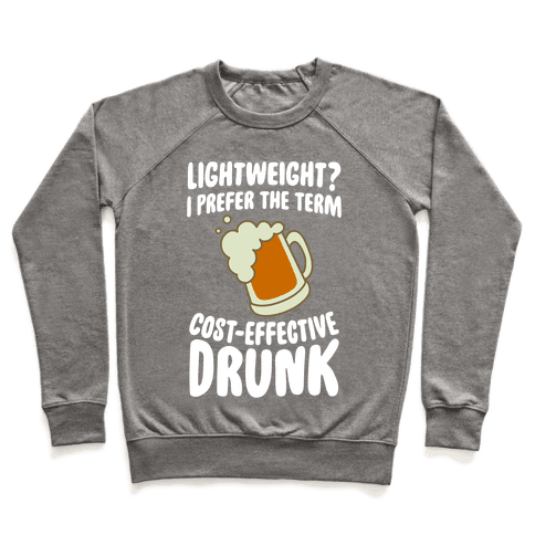 Lightweight? I Prefer The Term Cost-Effective Drunk Pullover