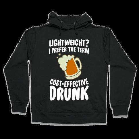 Lightweight? I Prefer The Term Cost-Effective Drunk Hooded Sweatshirt