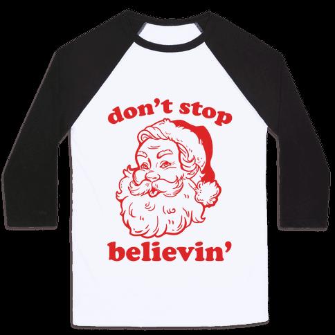 Santa: Don't Stop Believin' Baseball Tee
