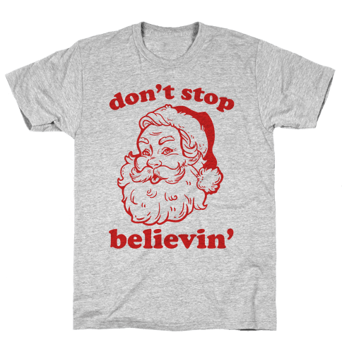 Santa: Don't Stop Believin' Mens T-Shirt