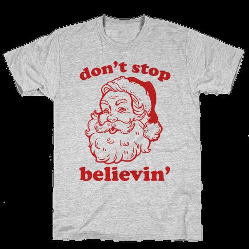 Santa: Don't Stop Believin' Mens T-Shirt