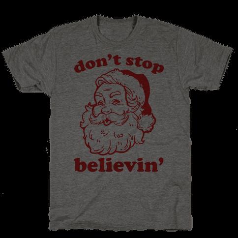 Santa: Don't Stop Believin' Mens/Unisex T-Shirt