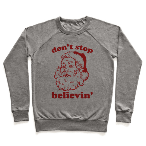 Santa: Don't Stop Believin' Pullover