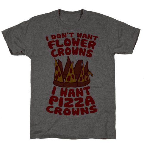 I Want Pizza Crowns Mens T-Shirt
