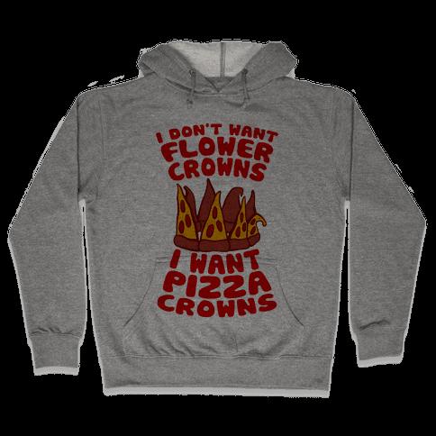 I Want Pizza Crowns Hooded Sweatshirt