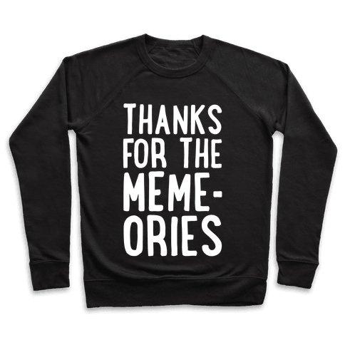Thanks For The Memes Pullover