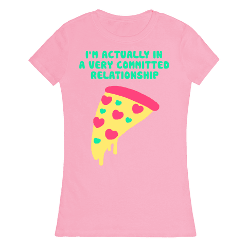 Pizza Relationship Womens T-Shirt