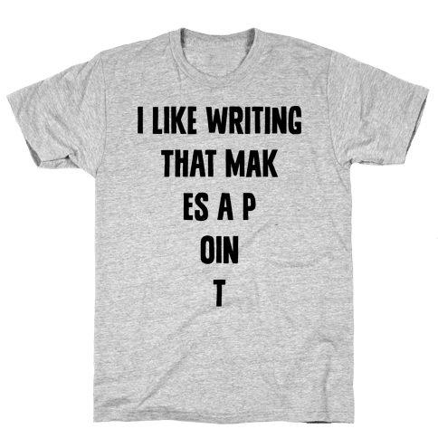 I Like Writing That Makes A Point Mens T-Shirt