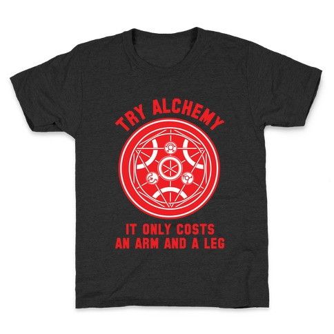 Alchemy It Only Costs an Arm and a Leg Kids T-Shirt