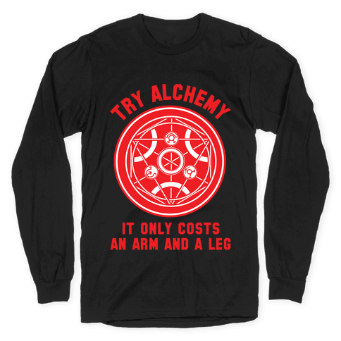 Alchemy It Only Costs an Arm and a Leg Long Sleeve T-Shirt