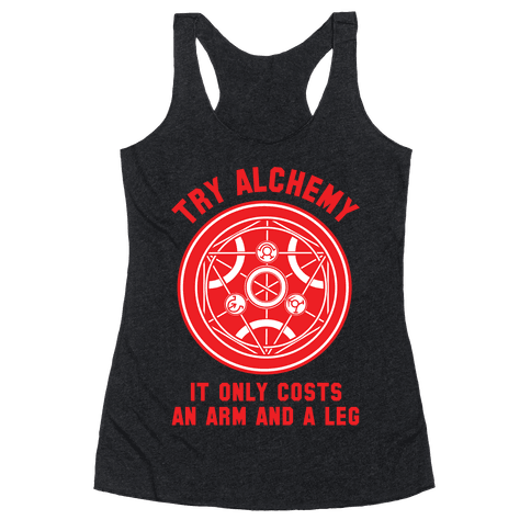 Alchemy It Only Costs an Arm and a Leg Racerback Tank Top
