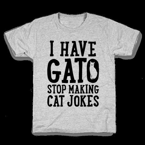 I Have Gato Stop Making Cat Jokes Kids T-Shirt