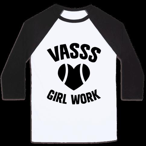 VASSS Girl Work Baseball Tee