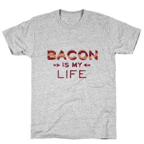 Bacon is my Life Mens T-Shirt