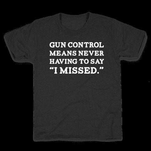 What Gun Control Is Kids T-Shirt