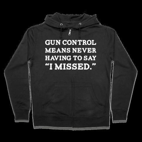 What Gun Control Is Zip Hoodie